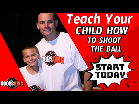 How to teach your child to shoot a basketball