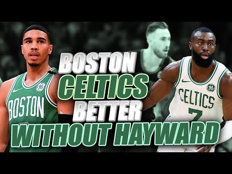 Why the boston celtics are better after losing gordon hayward!!