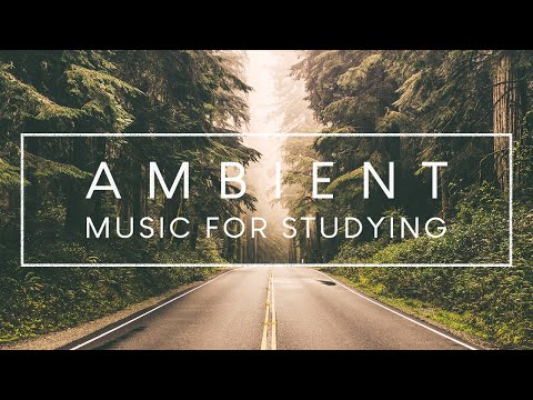 4 hours of ambient study music to concentrate - improve your focus and concentration