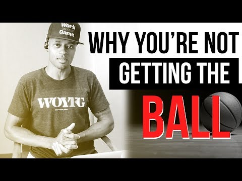 Basketball players: why you're not getting the ball | dre baldwin