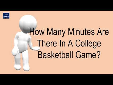 How many minutes are there in a college basketball game?