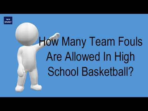 How many team fouls are allowed in high school basketball?