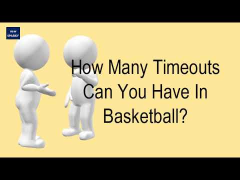 How many timeouts can you have in basketball?