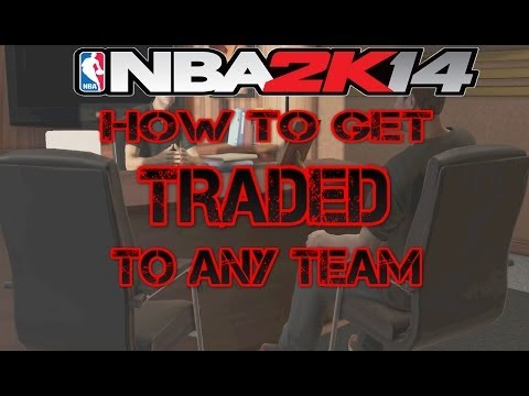 Nba 2k14 my career - how to get traded to any team!