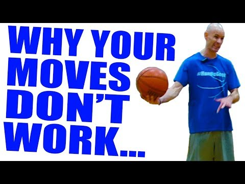 Why your basketball moves don't work! basketball basics for beginners