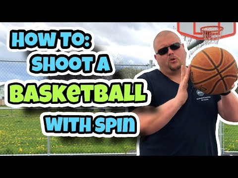 How to shoot a basketball with spin and why