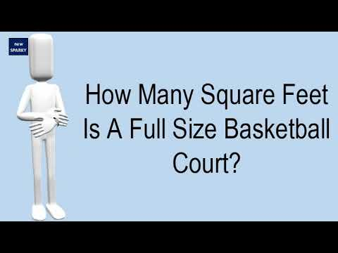 How many square feet is a full size basketball court?
