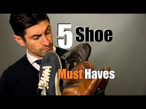 5 men's shoe must haves   shoes every guy should own