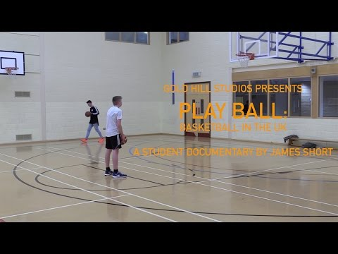 Play ball: basketball in the uk (student documentary)