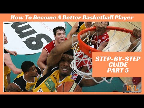 How to become a better basketball player | step-by-step guide part 5