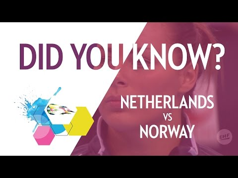 Did you know   netherlands vs norway   final   ehf euro 2016