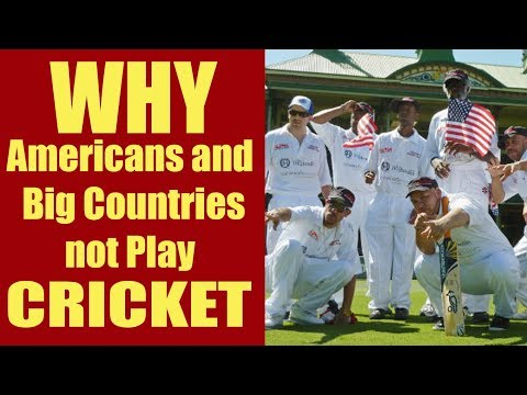 Why americans and some big countries not play cricket   cricket in europe