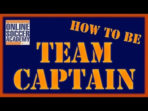 What makes a great team captain??? - online soccer academy