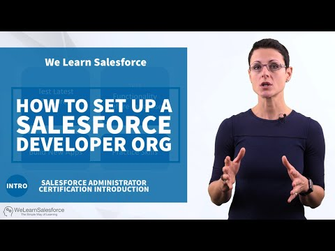 How to setup a salesforce developer org and why you need one when starting to learn salesforce
