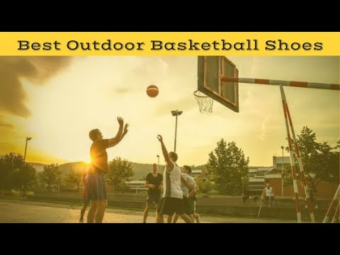 Best outdoor basketball shoes (2021 buyers guide)