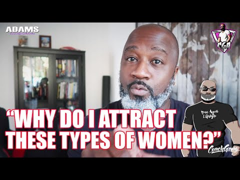 """""""why do i attract these types of women?"""" askcga"""