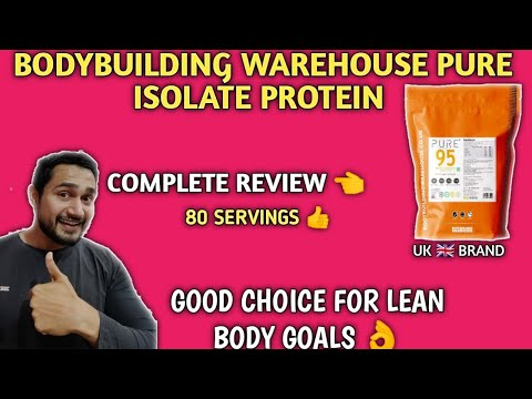 Bodybuilding warehouse pure isolate review   imported brand isolate protein   isolate protein  