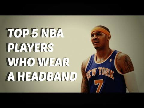 Top 5 current nba players who wear headbands
