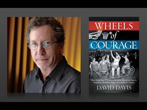 Wheels of courage: how paralyzed wwii veterans invented wheelchair sports   david davis