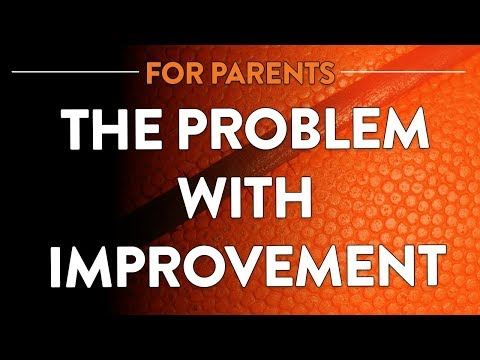 The problem with improvement | parents | pgc basketball