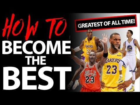 How to become the best basketball player in the world