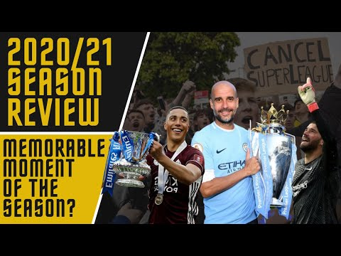 Was this the moment of the season? - 2020/21 premier league season review