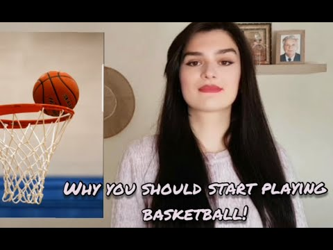 Why you should start playing basketball