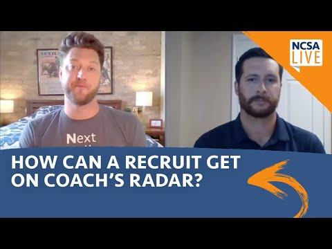 What is the best way for a recruit to get on a coach's radar?