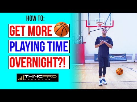 How to: get more minutes on the basketball court! (basketball tips to increase your playing time)