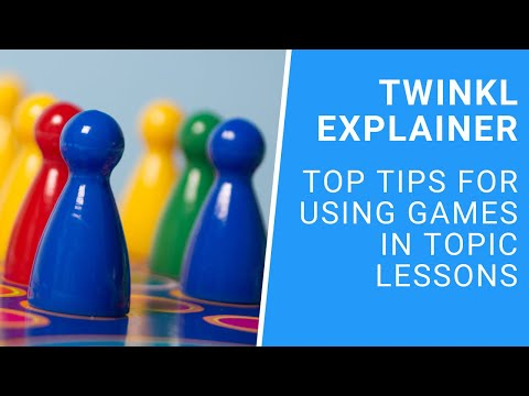 Top tips for using games in topic lessons