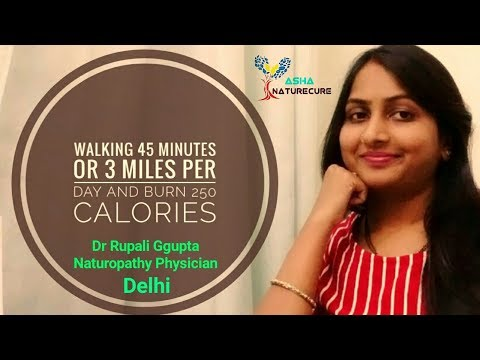Walking 45 minutes or 3 miles per day and burn 250 calories