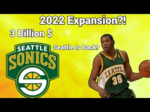 Seattle supersonics are coming back! will the nba have an expansion soon? more!