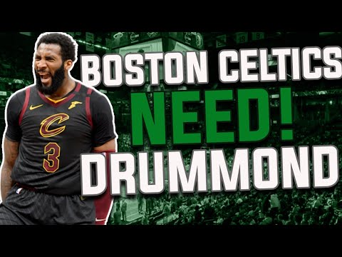 Why the boston celtics should trade for andre drummond!!