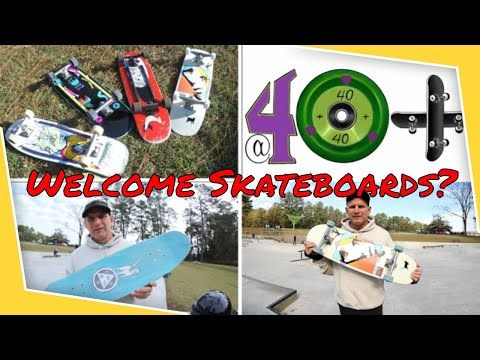 Are welcome skateboards right for me? skateboarding at 40 plus