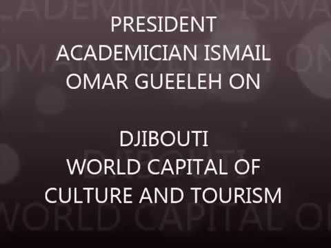 President ismail omar guelleh on djibouti world capital of culture and tourism