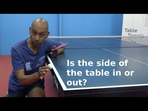 Is the side of the table in or out   table tennis   pingskills