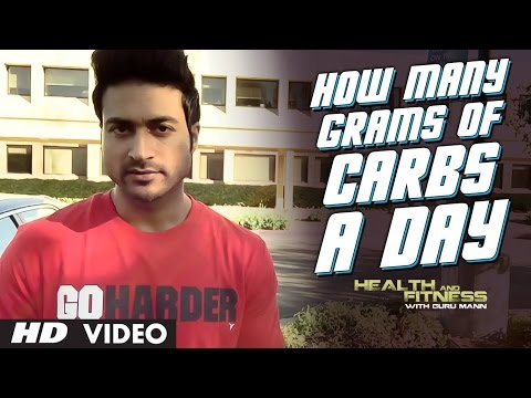 How many grams of carbs a day to build muscles or lose fat   health and fitness   guru mann