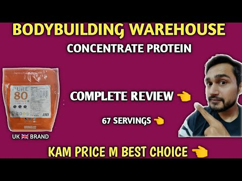 Bodybuilding warehouse concentrate protein review   gym k liye protein   protein in low prices  