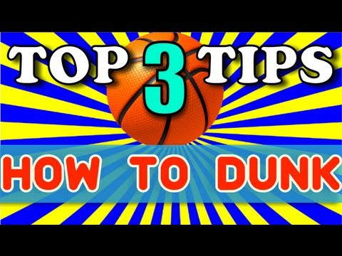 How to dunk - top 3 tips for beginners secret to dunking!