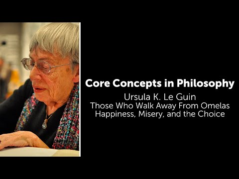 Ursula k. leguin, the ones who walk away from omelas | happiness, misery, and choice | core concepts