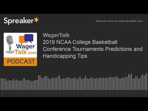 2019 ncaa college basketball conference tournaments predictions & handicapping tips (march madness)