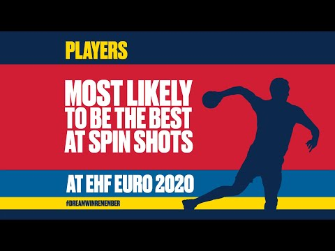 3 players most likely to be the best at spin-shots   men's ehf euro 2020