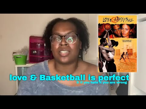 Why do people hate love & basketball?