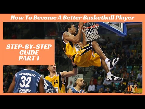 How to become a better basketball player | step-by-step guide part 1